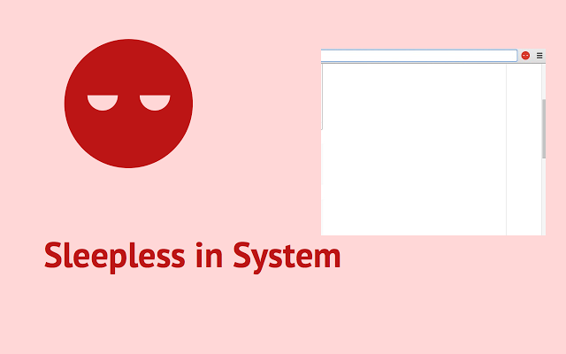 sleepless in system chrome